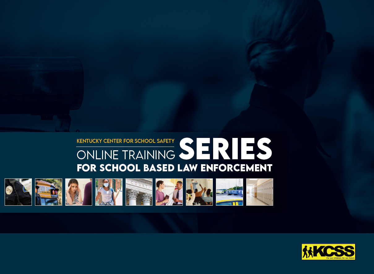 KCSS Online Training Series for School Based Law Enforcement